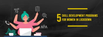 5 Skill Development Programs for Women in Lockdown